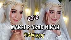 Tutorial Makeup Akad Nikah Bold Flawless By
