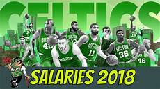 boston celtics salary boston celtics salary 2018 all 13 highest and lowest paid player youtube