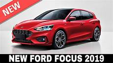 ford focus 2019 all new ford focus 2019 is finally here review of