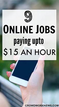 jobs online 9 online jobs paying upto 15 an hour crowd work news
