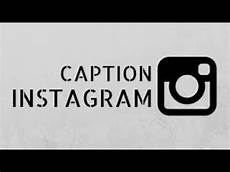 Inilah Kata Kata Caption Instagram Yang Bagus Singkat