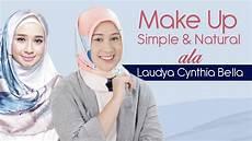 Tutorial Make Up Simple Ala Laudya Cynthia