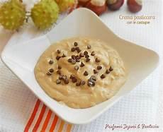 crema pasticcera con il bimby ottima la crema pasticcera con le castagne il procedimento 232 facilitato in doppia versione