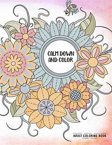 Coloring To Calm Volume One Calm And Color Manifest Meditate Relieve Stress