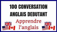 100 conversation anglais debutant apprendre l anglais
