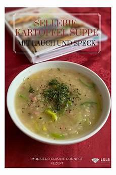sellerie kartoffel suppe mit lauch und speck mcc rezept