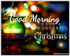 good morning and merry christmas goodmorningpics com