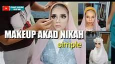 Tutorial Makeup Akad Nikah Buat Pemula Alex Wo