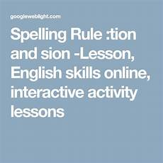 spelling worksheets tion sion 22559 spelling rule tion and sion lesson skills interactive activity lessons
