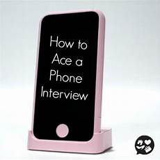 how to ace a phone interview phone interviews interview interview tips