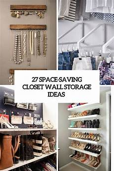 Space Saving Bedroom Closet Closet Organization Ideas by 27 Space Saving Closet Wall Storage Ideas To Try Shelterness