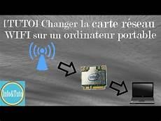 changer carte wifi pc portable tuto changer la carte r 233 seau wifi sur un ordinateur
