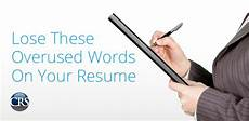 lose these overused words your resumecorporate resource