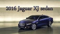 xj 2016 jaguar new 2016 jaguar xj sedan interior exterior and review