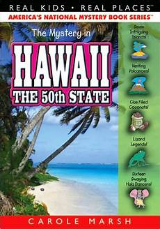 children s picture books about hawaii the mystery in hawaii the 50th state real kids real places series by carole marsh nook book