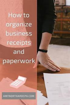 how to organize business receipts and paperwork northard cpa the accountant for creatives 174