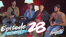 Les Anges 10 Replay Entier Episode 28 Des Anges Sur