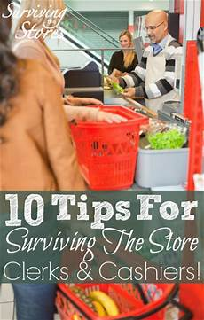Ten Tips For Surviving The Store Clerks Cashiers