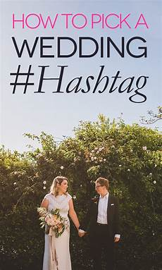 wedding hashtags 5 steps to perfection a practical wedding