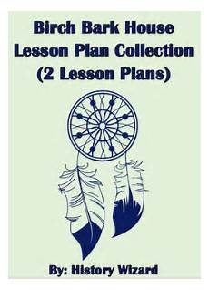 birchbark house lesson plans birchbark house lesson plan collection 2 lesson plans by
