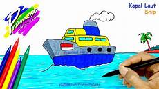 Kapal Laut Cara Menggambar Dan Mewarnai Gambar Perahu