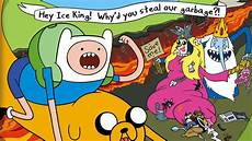 zagrajmy w garbage adventure time hey king why d you our garbage