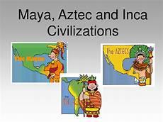 aztec mayan inca civilizations timeline aztec inca and civilizations mayas aztecs