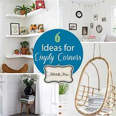 Decorating Ideas To Fill A Corner by 6 Small Scale Decorating Ideas For Empty Corner Spaces