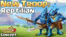 coc update 2018 clash of clans the reptilian new troop possibility