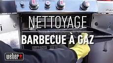 nettoyer barbecue 224 gaz les tutoriels et astuces
