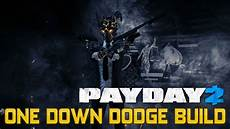 payday 2 build tutorial the one dodge build