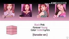 black pink 블랙핑크 forever karaoke ver color coded lyrics kpop youtube