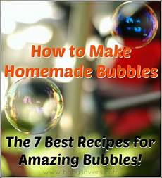 how to make bubbles the best homemade bubbles recipes