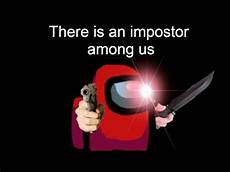 Who Is The Impostor Google How To Be The Best Impostor In Among Us Youtube