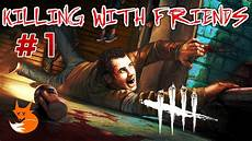 Dead By Daylight Invite Friends Not Working Xbox | killing with friends 1 dead by daylight xbox one youtube