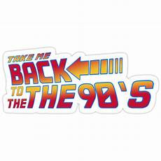 back to the 90 quot back to the 90 s quot stickers by frogusiv redbubble