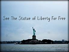best way to see statue of liberty and see the statue of liberty for free a thrifty