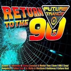 back to the 90 future trance return to the 90 s 2016 cd discogs