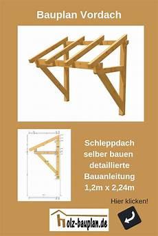 terrassenüberdachung selber bauen anleitung terrassen 252 berdachung selber bauen vordach bauen vordach