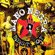 best of the best of mano negra mano negra songs reviews