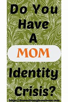your identity as a mom is incredibly important do you have a mom identity crisis with images