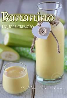 liquore fatto in casa bananino liquore cremoso fatto in casa alla banana