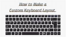 keyboard layout how to make a custom keyboard layout