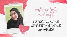 Tutorial Make Up Pesta Simple By Wimey
