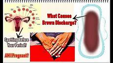 periode bleibt aus brown discharge before period causes