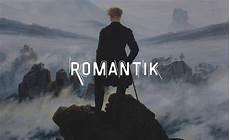 Romantik In Der Kunst - romantik in der kunst ideen entwicklung und bekannte