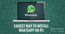 how to install use whatsapp pc in easiest way pro technify