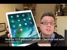 gebrauchtes ipad pro pro 12 9 gebraucht gekauft checkliste und mehr