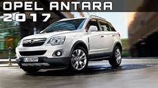 Suv Modelle 2017 - 2017 opel antara review rendered price specs release date