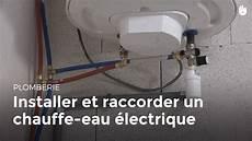 Installer Et Raccorder Un Chauffe Eau 233 Lectrique